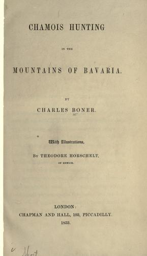 Chamois hunting in the mountains of Bavaria by Charles Boner
