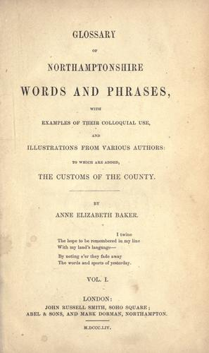 Glossary of Northamptonshire words and phrases by Anne Elizabeth Baker