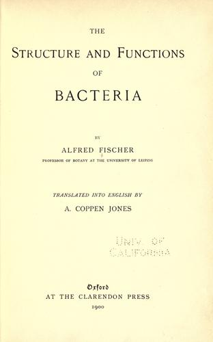The structure and functions of bacteria by Alfred Fischer