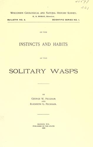 On the instincts and habits of the solitary wasps by George W. Peckham