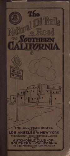The National Old Trails Road to California, pt. 1- ... by Automobile Club of Southern California.