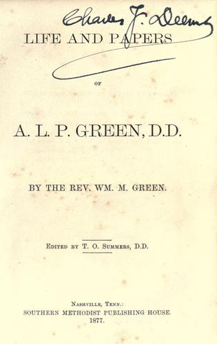Life and papers of A.L.P. Green, D.D by Green, William M.