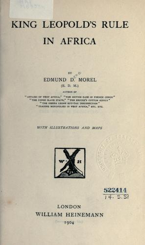 King Leopold's rule in Africa by E. D. Morel