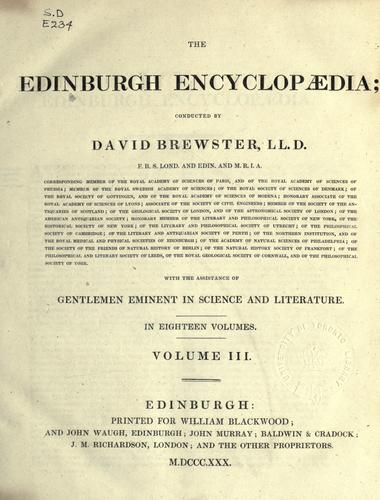 Edinburgh encyclopaedia by conducted by David Brewster ... with the assistance of gentlemen eminent in science and literature.