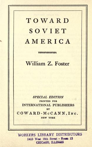 Toward soviet America by William Zebulon Foster