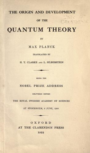 The origin and development of the quantum theory by Max Planck