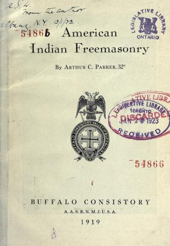 American Indian freemasonry by Arthur Caswell Parker