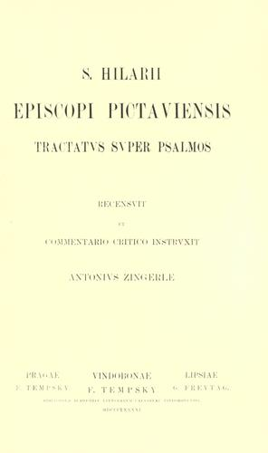 S. Hilarii episcopi Pictaviensis Tractatus super psalmos by Saint Hilary, Bishop of Poitiers