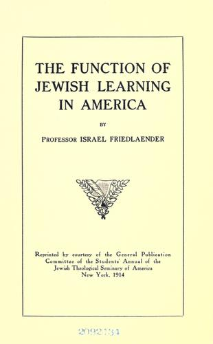 The function of Jewish learning in America by Israel Friedlaender