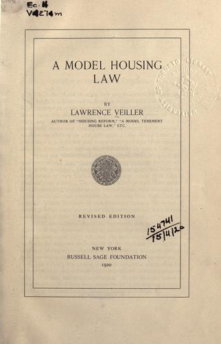 A model housing law by Lawrence Veiller