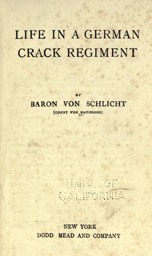 Life in a German crack regiment by Baudissin, Wolf Ernst Hugo Emil Graf von