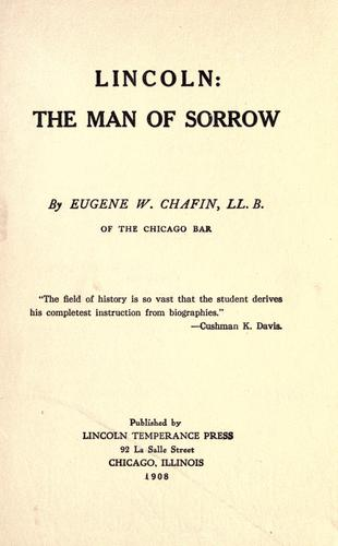 Lincoln: the man of sorrow by Eugene W. Chafin