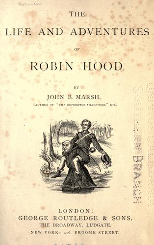 The life and adventures of Robin Hood by Marsh, John B.