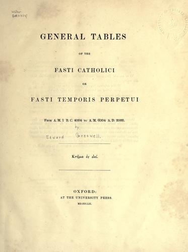 General tables of the Fasti Catholici by Edward Greswell