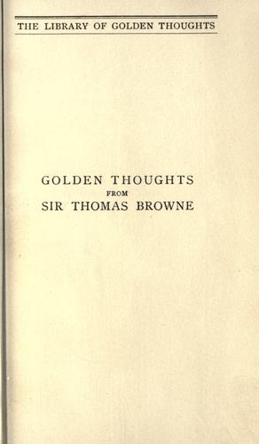 Golden thoughts from Sir Thomas Browne by Thomas Browne