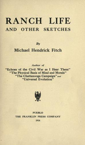 Ranch life, and other sketches by Michael Hendrick Fitch