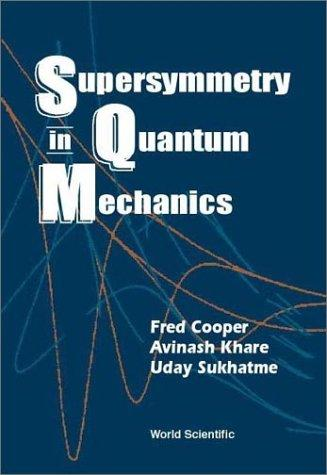 Supersymmetry in quantum mechanics by Fred Cooper
