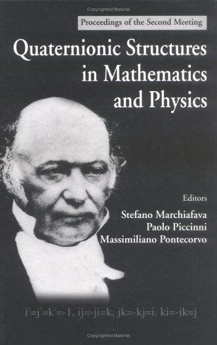 Quaternionic structures in mathematics and physics by Meeting on Quaternionic Structures in Mathematics and Physics (2nd 1999 Rome, Italy)