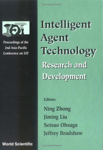 Intelligent agent technology by Asia-Pacific Conference on Intelligent Agent Technology (2nd 2001 Maebashi, Japan)