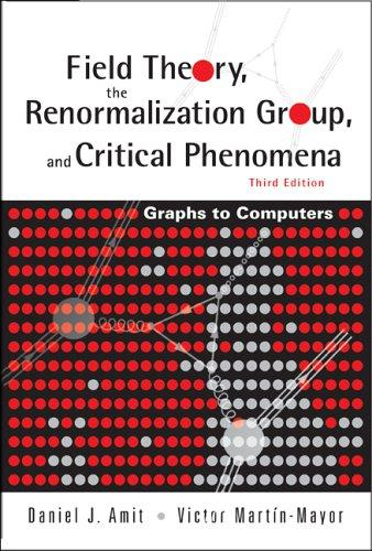 Field theory, the renormalization group, and critical phenomena by D. J. Amit
