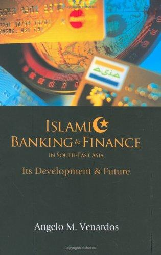 Islamic banking and finance in South-east Asia by Angelo M. Venardos