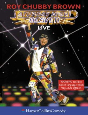 Saturday Night Beaver by Roy Chubby Brown