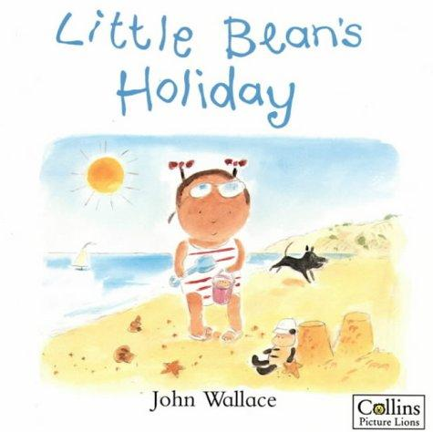Little Bean's Holiday by John Wallace