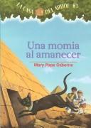 Una Momia Al Amanecer/mummies In The Morning (La Casa Del Arbol  #3) by Mary Pope Osborne