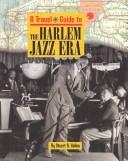 A Travel Guide To... - The Harlem Jazz Era (A Travel Guide To...) by Stuart A. Kallen