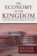 The Economy of the Kingdom by Halvor Moxnes