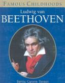 Ludwig Van Beethoven (Famous Childhoods) by Barrie Carson Turner